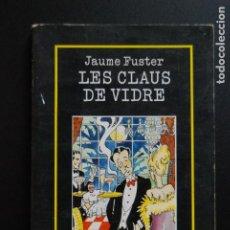 Libros: 6- JAUME FUSTER - LES CLAUS DE VIDRE. Lote 198926340