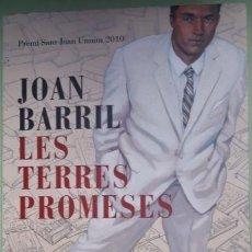Libros: LES TERRES PROMESES DE JOAN BARRIL (UNNIM OBRA SOCIAL )PREMI SANT JOAN 2010. Lote 199140217