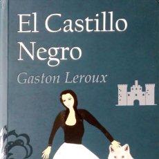 Livres: EL CASTILLO NEGRO. VOLUMEN 4. GASTON LEROUX. 2017.. Lote 201188363