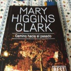 Libros: MARY HIGGINS CLARK - CAMINO HACIA EL PASADO. Lote 203564705