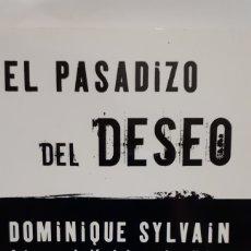 Libros: EL PASADIZO DEL DESEO DE DOMINIQUE SYLVAIN. Lote 204844305
