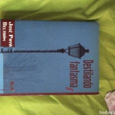Libros: LIBRO DESTILANDO FANTASMAS, JOSÉ PAYÁ. Lote 205268301