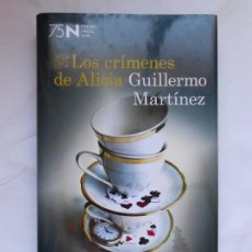 Libros: LOS CRIMENES DE ALICIA (PREMIO NADAL 2019) GUILLERMO MARTINEZ - NUEVO. Lote 209752750