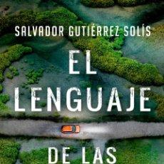 Libros: EL LENGUAJE DE LAS MAREAS. SALVADOR GUTIÉRREZ SOLÍS.. Lote 210427578