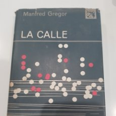 Libros: LA CALLE , MANFRED GREGOR ,DESTINO 1964. Lote 210692910