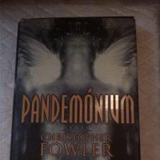 Libros: PANDEMÓNIUM. CHRISTOPHER FOWLER. EDICIONES B. 2001.. Lote 210799841