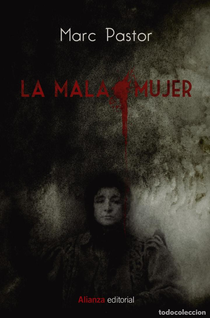 LA MALA MUJER. MARC PASTOR (Libros Nuevos - Literatura - Narrativa - Novela Negra y Policíaca)