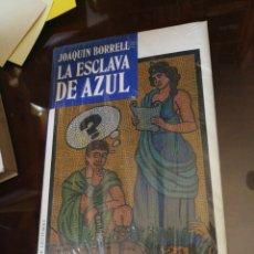 Libros: LA ESCLAVA DE AZUL, JOAQUÍN BORRELL. Lote 213141055