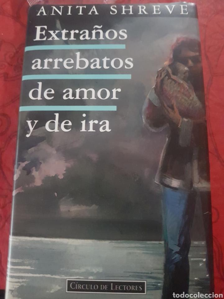 EXTRAÑOS ARREBATOS DE AMOR Y DE IRA, DE ANITA SHREVE (Libros Nuevos - Literatura - Narrativa - Novela Negra y Policíaca)
