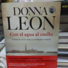 Libros: DONNA LEON. CON EL AGUA AL CUELLO .SEIX BARRAL. Lote 218149615