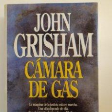 Libros: CÁMARA DE GAS - JOHN GRISHAM. Lote 218618706