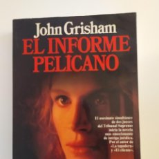 Libros: EL INFORME PELÍCANO JOHN GRISHAM. Lote 218619683