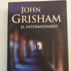 Libros: EL INTERMEDIARIO JOHN GRISHAM. Lote 218623666