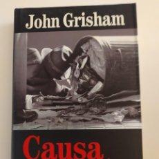 Libros: CAUSA JUSTA JOHN GRISHAM. Lote 218624686