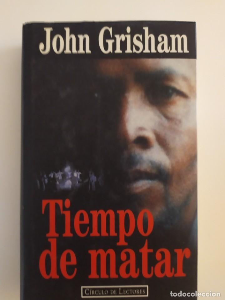 TIEMPO DE MATAR JOHN GRISHAM (Libros Nuevos - Literatura - Narrativa - Novela Negra y Policíaca)