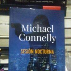 Libros: MICHAEL CONNELLY.SESIÓN NOCTURNA.ADN. Lote 219235215