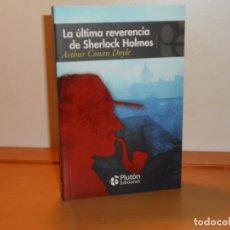 Libros: ARTUR CONAN DOYLE, LA ÚLTIMA REVERENCIA DE SHERLOCK HOLMES - PLUTÓN EDICIONES (COMO NUEVO , RARO. Lote 219741107