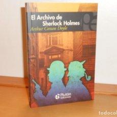 Libros: ARTHUR CONAN DOYLE, EL ARCHIVO DE SHERLOCK HOLMES - PLUTÓN EDICIONES. Lote 219743016