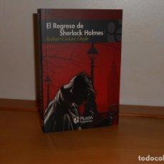 Libros: ARTHUR CONAN DOYLE, EL REGRESO DE SHERLOCK HOLMES - PLUTÓN EDICIONES. Lote 219744146