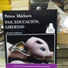 Libros: PETROS MARKARIS.PAN,EDUCACION ,LIBERTAD .TUSQUETS. Lote 220296353