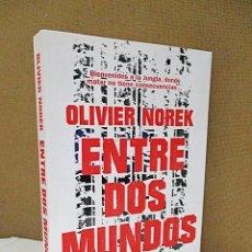 Libros: NOREK, OLIVIER. - ENTRE DOS MUNDOS.. Lote 221136690