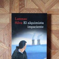 Libros: LORENZO SILVA - EL ALQUIMISTA IMPACIENTE. Lote 221875021