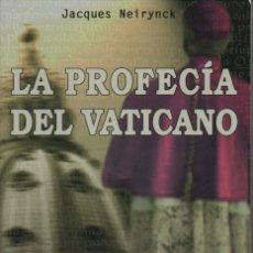 Libros: LA PROFECÍA DEL VATICANO. JACQUES NEIRYNCK. EDICIONES JAGUAR. 1ª EDICIÓN. 2005.. Lote 222321726