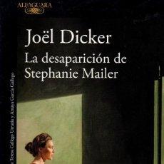 Libros: LA DESAPARICION DE STEPHANIE MAILER DE JOEL DICKER - ALFAGUARA, 2018 (NUEVO). Lote 222468053