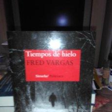 Libros: FRED VARGAS.TIEMPOS DE HIELO.SIRUELA. Lote 222506640