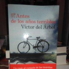 Libros: VICTOR DEL ÁRBOL.ANTES DE LOS AÑOS TERRIBLES.DESTINO. Lote 222507740