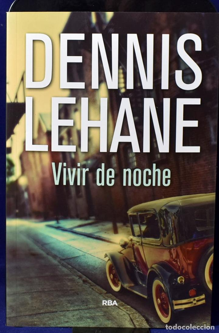 VIVIR DE NOCHE (NOVELA POLICÍACA) - LEHANE, DENNIS (Libros Nuevos - Literatura - Narrativa - Novela Negra y Policíaca)