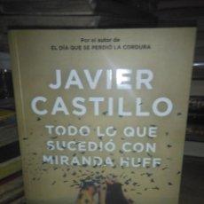 Libros: JAVIER CASTILLO.TODO LO QUE SUCEDIÓ CON MIRANDA HUFF.SUMA. Lote 222713906