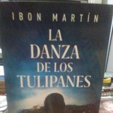 Libros: IBON MARTÍN.LA DANZA DE LOS TULIPANES.PLAZA &JANES. Lote 224133323