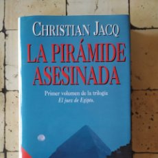 "Libros: ""LA PIRÁMIDE ASESINADA"" CHRISTIAN JACQ. Lote 224875116"
