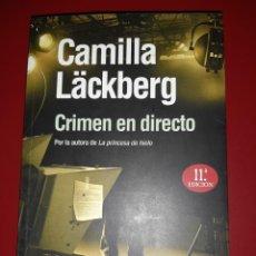 Libros: CAMILLA LÄCKBERG - CRIMEN EN DIRECTO (DICIEMBRE 2010). Lote 225211643