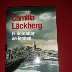 Libros: CAMILLA LÄCKBERG - EL DOMADOR DE LEONES. Lote 225211805