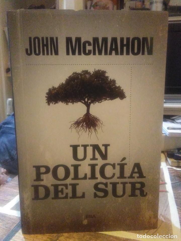 JOHN MCMAHON.UN POLICÍA DEL SUR.RBA (Libros Nuevos - Literatura - Narrativa - Novela Negra y Policíaca)
