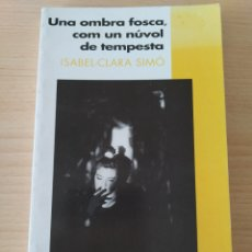 Libros: UNA OMBRA FOSCA, COM UN NUVOL DE TEMPESTA. CATALÁN. NUEVO. Lote 226434695