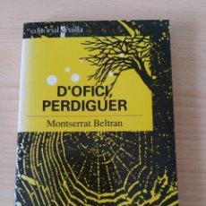 Libros: D'OFICI PERDIGUER. MONTSERRAT BELTRAN. CATALÁN. NUEVO. Lote 226436404