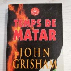 Libros: TEMPS DE MATAR, JOHN GRISHAM. PROA. COLUMNA, 1994. Lote 227620300