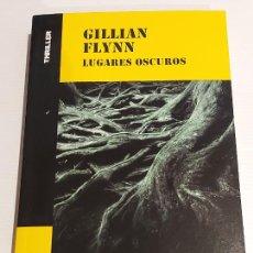 Libros: LUGARES OSCUROS / GILLIAN FLYNN / COLECCIÓN THRILLER / NUEVO. Lote 227990768