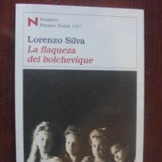 Libros: LA FLAQUEZA DEL BOLCHEVIQUE / LORENZO SILVA - 5ª ED 2004 - NUEVO DE LIBRERIA. Lote 230299110
