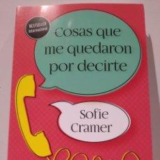 Libros: SOFIE CRAMER. COSAS QUE ME QUEDARON POR DECIRTE. Lote 233776165