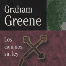 Libros: LOS CAMINOS SIN LEY.GRAHAM GREENE.EDHASA.1ªEDICIÓN.2007.NUEVO.. Lote 235310090