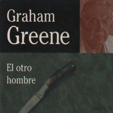 Libros: EL OTRO HOMBRE. GRAHAM GREENE. EDHASA. 2005. NUEVO.. Lote 235318160