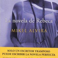 Libros: LA NOVELA DE REBECA - MIKEL ALVIRA - EDICIONES B, 2015, 1ª EDICION, BARCELONA. Lote 235491520