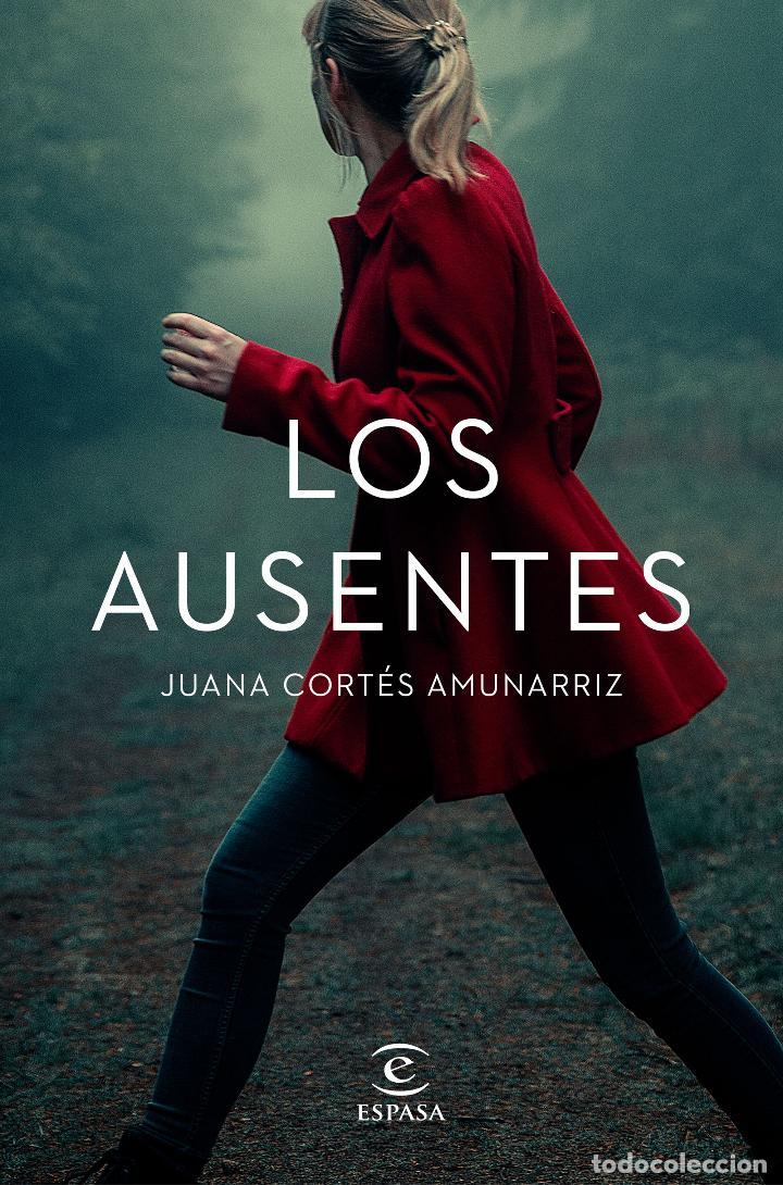 LOS AUSENTES .JUANA CORTÉS AMUNARRIZ (Libros Nuevos - Literatura - Narrativa - Novela Negra y Policíaca)