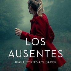 Libros: LOS AUSENTES .JUANA CORTÉS AMUNARRIZ. Lote 236451280