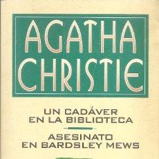 Libros: AGATHA CHRISTIE - UN CADAVER EN LA BIBLIOTECA / ASESINATO EN BARDSLEY MEWS (RBS EDITORES 1995). Lote 236975770
