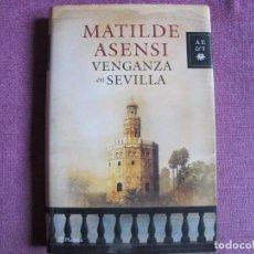 Libros: MATILDE ASENSI - VENGANZA EN SEVILLA (EDITORIAL PLANETA 2010). Lote 237063935